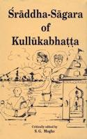 Sraddha-Sagara of Kullukabhatta — With a Critical Exposition and Introduction