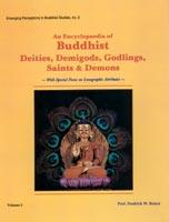 Encyclopaedia of Buddhist Deities, Demigods, Godlings, Saints and Demons — with Special Focus on Iconographic Attributes (2Vols. Set)