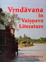 Vrndavana in Vaisnava Literature — History – Mythology – Symbolism