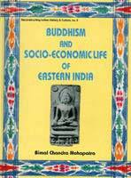 Buddhism and Socio-Economic Life of Eastern India — With Special Reference to Bengal and Orissa (8th-12th centuries ad)