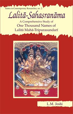 Lalita-Sahasranama — A Comprehensive Study of One Thousand Names of Lalita Maha-Tripurasundari