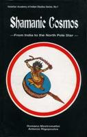Shamanic Cosmos — From India to the North Pole Star