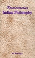 Reunderstanding Indian Philosophy — Some Glimpses