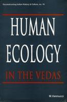 Human Ecology in the Vedas