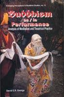 Buddhism as/in Performance — Analysis of Meditation and Theatrical Practice