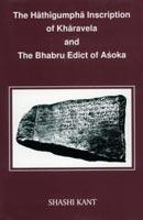 Hathigumpha Inscription of Kharavela and the Bhabru Edict of Asoka — A Critical Study