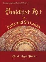 Buddhist Art in India and Sri Lanka — 3rd Century bc to 6th Century ad: A Critical Study