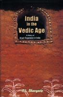 India in the Vedic Age — A History of Aryan Expansion in India
