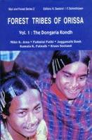 Forest Tribes of Orissa —  Life style and Social Conditions of Selected Orissan Tribes. Vol. 1: Dongaria Kondh Forest