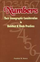 Numbers — Their Iconographic Consideration in Buddhist & Hindu Practices