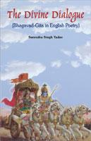 Divine Dialogue: Bhagavad-Gita in English Poetry