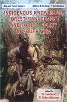 Indigenous Knowledge, Forest Management and Forest Policy in South Asia