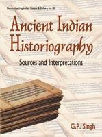 Ancient Indian Historiography — Sources and Interpretations