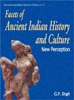 Facets of Ancient Indian History and Culture — New Perception
