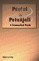 Panini to Patanjali — A Grammatical March