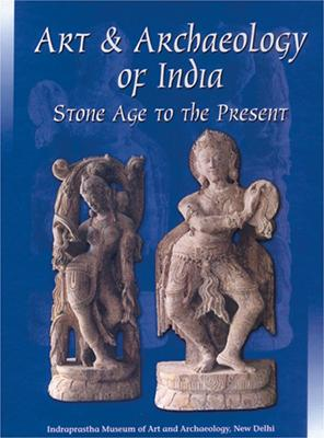 Art & Archaeology of India — Stone Age to the Present
