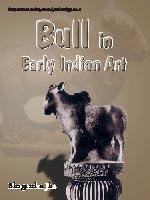 Bull in Early Indian Art - Up to Sixth Century
