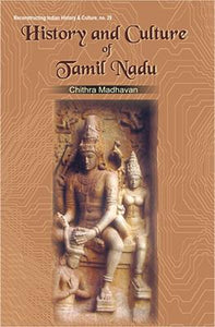History and Culture of Tamil Nadu: Vol. 1 (Upto c. AD 1310)
