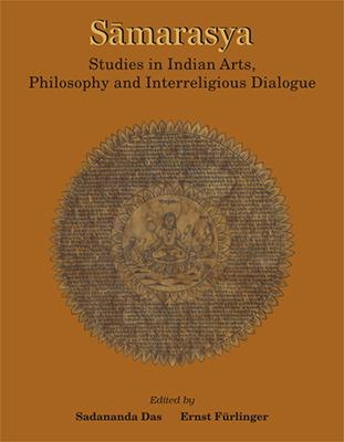 Samarasya — Studies in Indian Arts, Philosophy and Interreligious Dialogue (In Honour of Bettina Baumer)