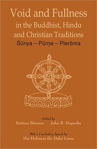Void and Fullness in the Buddhist, Hindu and Christian Traditions — Sunya — Purna — Pleroma