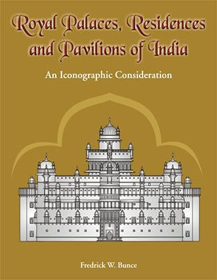 Royal Palaces Residences and Pavilions of India