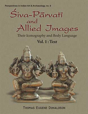 Siva-Parvati and Allied Images: Their Iconography and Body Language (2 Vols. Set)