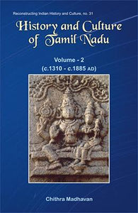 History and Culture of Tamil Nadu: Vol. 2 (c. AD 1310 to c. AD 1885)