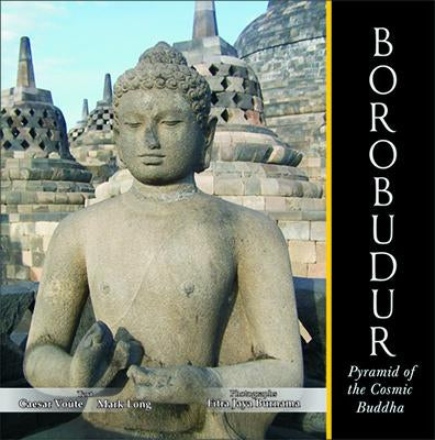 Borobudur — Pyramid of the Cosmic Buddha