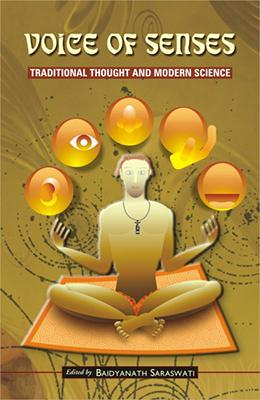 Voice of Senses — Traditional Thought and Modern Science