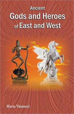 Ancient Gods and Heroes of East and West
