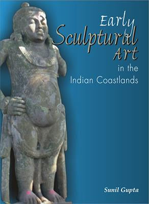 Early Sculptural Art in the Indian Coastlands