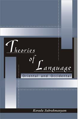 Theories of Language — Oriental and Occidental