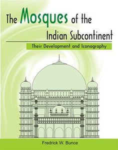 Mosques of the Indian Subcontinent — Their Development and Iconography