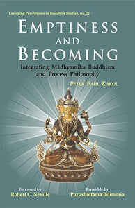 Emptiness and Becoming — Integrating Madhyamika Buddhism and Process Philosophy