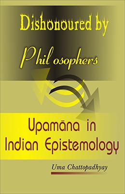 Dishonoured by Philosophers — Upamana in Indian Epistemology