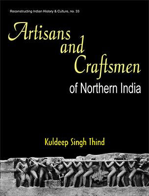 Artisans and Craftsmen of Northern India