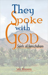 They Spoke with Gods — Saints of Tamizhaham