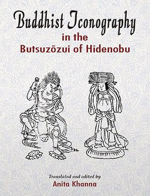 Buddhist Iconography in the Butsu-zo-zui of Hidenobu