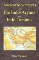 Ancient Movements of Indo-Aryans and Indo-Aranians