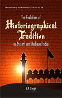 Evolution of Historiographical Tradition in Ancient and Medieval India
