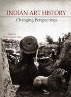 Indian Art History: Changing Perspectives