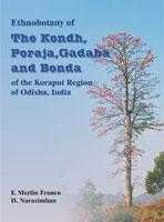 Ethnobotony of The Kondh, Poraja, Gadaba and Bonda  of the Koraput Region of Odisha, India