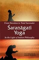 From Devotion to Total Surrender Sharnagati Yoga (Hb)