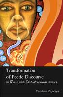 Transformation of Poetic Discourse in Rasa and Post- Structural Poetics