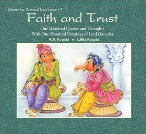 Faith and Trust: One Hundred Quotes and Thoughts With One Hundred Paintings of Lord Ganesha