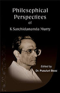 Philosophical Perspectives of K. Satchidanand Murty