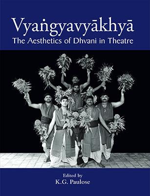 Vyangyavyakhya: The Aesthetics of Dhvani in Theatre