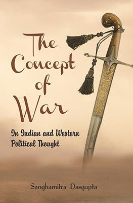 Concept of War In Indian and Western Political Thought