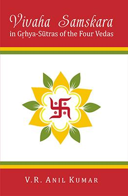 Vivaha Samskara in Grhya-Sutras of the Four Vedas