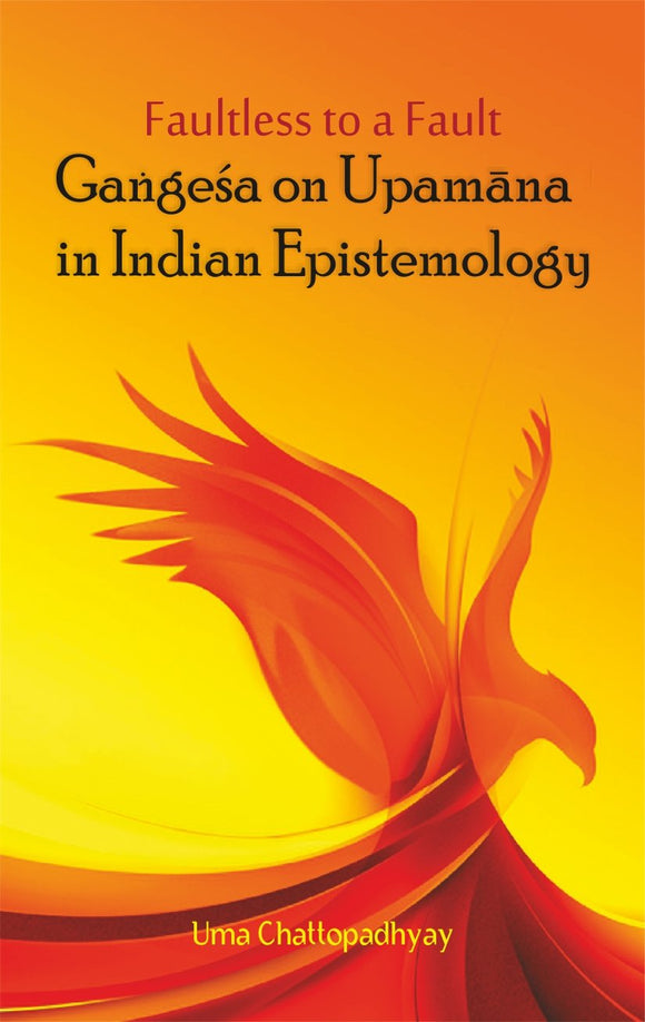 Faultless to a Fault: Gangesha on Upamana in Indian Epistemology